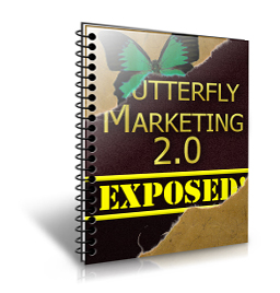 Butterfly Marketing 2.0 Exposed!